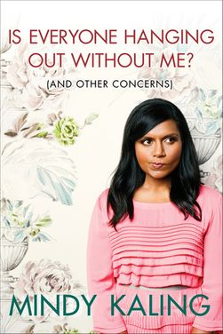 Is everyone hanging without me? mindy kaling